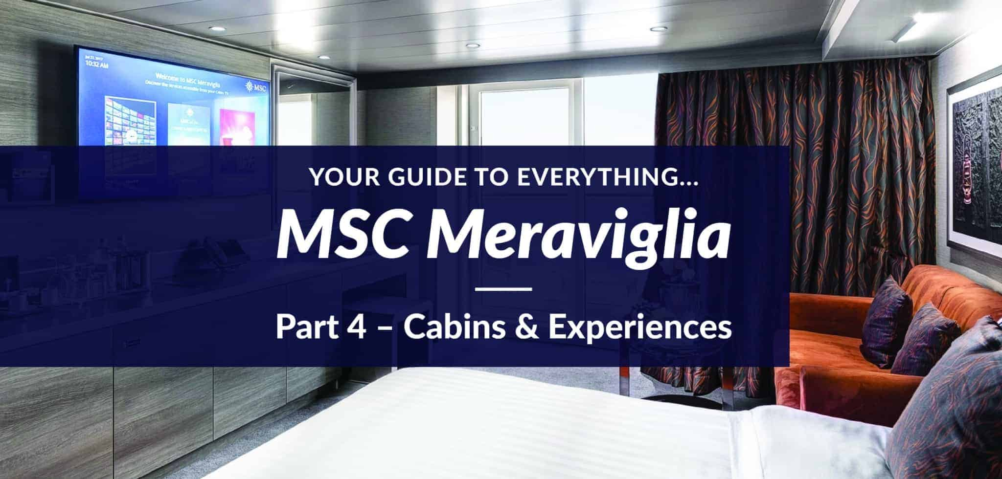 MSC Meraviglia Cabins and Experiences Guide